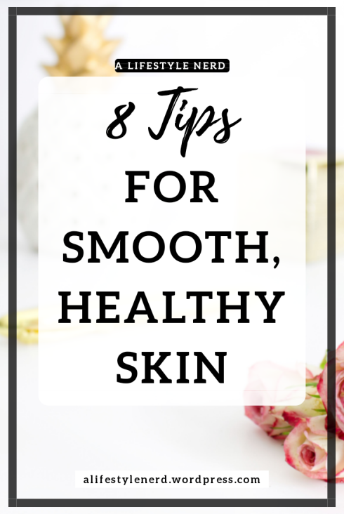 beauty advice for amazing skin. important skin care advice to know. top skincare tips for smooth, glowing skin