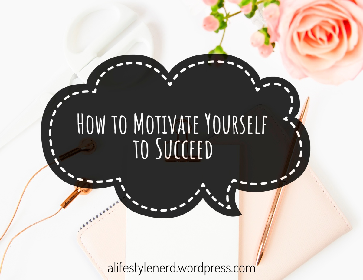 How to Motivate yourself to Succeed