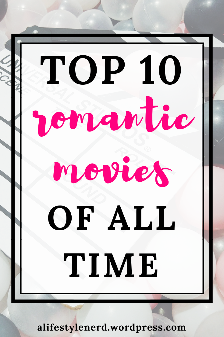 Top romantic movies to watch. Best romantic movies of all time. top romantic movies for date nights. top 2018 romantic movies. top lgbt romantic films. top teen romance movies. Historical romantic movies.