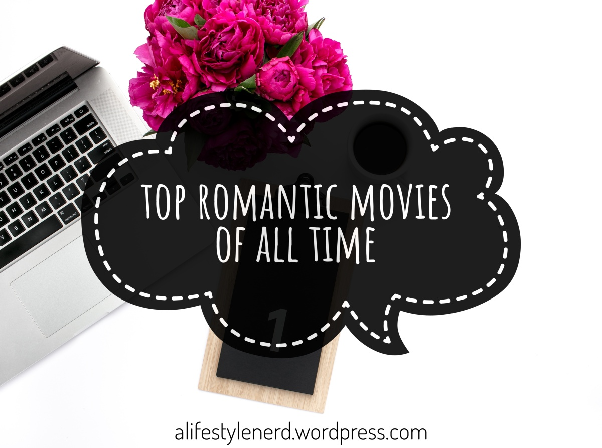 Top 10 Romantic Movies of all Time