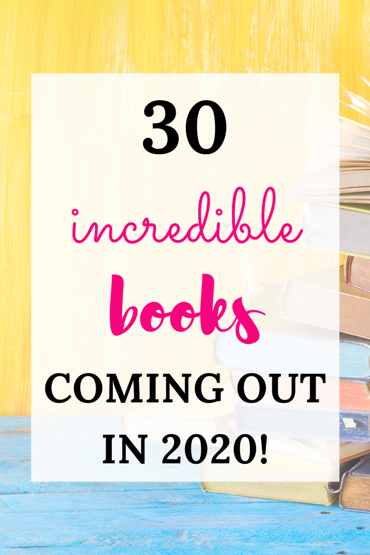 30 incredible books coming out in 2020 text overlay on a book stack picture