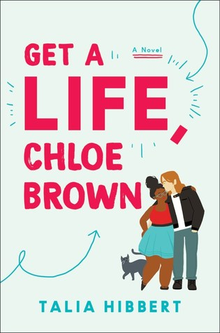 get a life, chloe brown by talia hibbert, summer 2020 books, top Black romances, Books about Black joy, Black romance authors