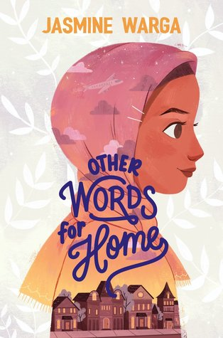 other words for home by jasmine warga book cover, summer books 2020, top middle-grade books 2020, middle-grade Muslim books, books about immigration