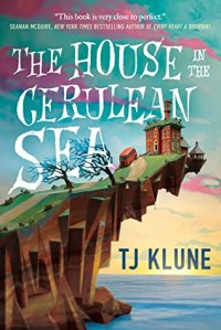 the house in the cerulean sea by tj klune book cover, top summer books of 2020 to read, summer reads 2020, top lgbt beach reads, funny, happy books to read in 2020
