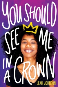 you should see me in a crown by leah johnson, summer 2020 books to read, 2020 Black books, Black authors, books about Black joy, black ya books, black lgbt books to read, 2020 black books